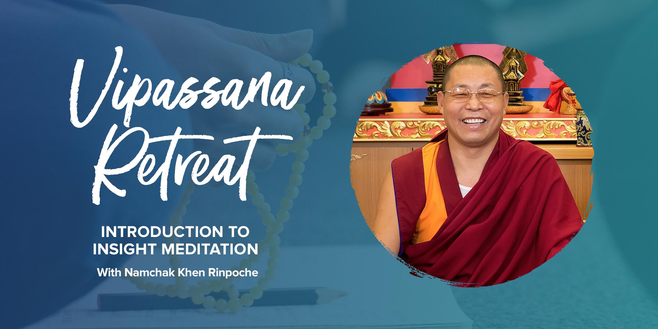 Intro to Vipassana Meditation Retreat - Khen Rinpoche